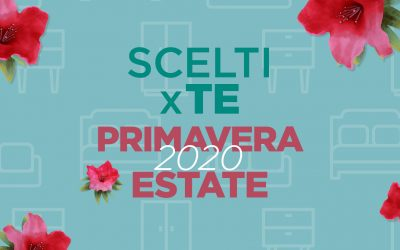 Arriva Scelti X Te Primavera Estate 2020!